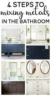 4 Steps To Mixing Metals In The Bathroom Mixed Metals Bathroom Mixing Metals Bathroom Bathroom Design Top Bathroom Design Bathroom Decor Silver Bathroom