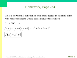 form a polynomial whose real zeros and degree are given copyright 2007 pearson education inc publishing as pearson