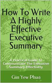 executive summary of books how to write a highly effective executive summary a