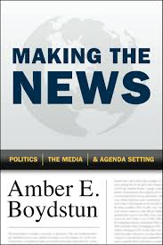 Agenda Setting Making The News Politics The Media And Agenda Setting