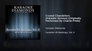 crystal chandeliers karaoke version originally performed by charlie pride
