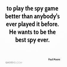 Quote Spy Custom Paul Moore Quotes QuoteHD