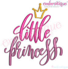Girly Embroidery Designs Little Princess With Crown Cute Calligraphy Script Girly Girl Embroitique Machine Embroidery Design