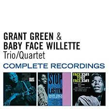 GREEN, GRANT / <b>WILLETTE</b>, <b>BABY FACE</b> - Trio/Quartet Complete ...
