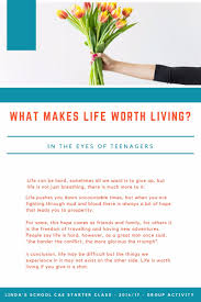 what makes life worth living essay first class essay first class  interactive focus academy what makes life worth living in the in this context students were asked
