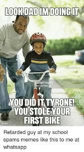 Youdid Your Ettyima Dad Look First Tyrone It I Imdoing Bike Youstole gBxIqf