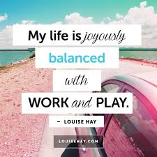 Work Life Balance Quotes Delectable Daily Affirmations Positive Quotes From Louise Hay