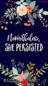 She Persisted Quote Extraordinary FREE Nevertheless She Persisted IPhone Wallpaper ShePersisted