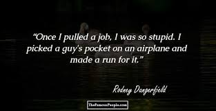 Rodney Dangerfield Quotes
