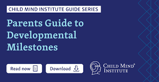 Parents Guide To Developmental Milestones Child Mind Institute