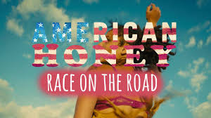 american honey race on the road video essay american honey race on the road video essay