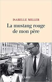 La mustang rouge de mon père (Récit) (French Edition): Miller, Isabelle:  9782709663403: Amazon.com: Books