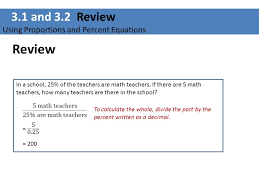 3 1 and 3 2 review using proportions and percent equations review in a school 25