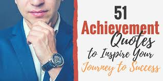 51 Achievement Quotes To Find Success Today
