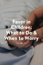 Underarm Fever Temperature Chart Fever In Children How To Treat When To Worry The Child
