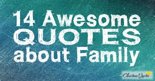 Christian Family Quotes And Sayings Best of 24 Awesome Quotes About Family ChristianQuotes