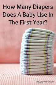 How Many Diapers Does A Baby Use In The First Year