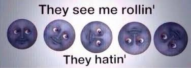 They See Me Rollin They Hatin Emoji They Hatin Image 2202919 By Maria_d On Favim Com
