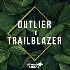 Outlier to Trailblazer with Niiamah Ashong