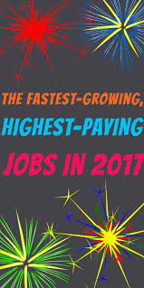 best employment tips images career advice the fastest growing highest paying jobs for the new year