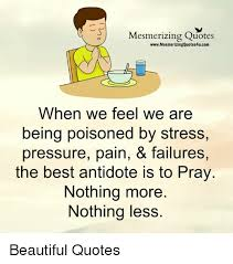 Pressure Quotes Impressive Mesmerizing Quotes WwwMesmerizingQuotes48ucom When We Feel We Are