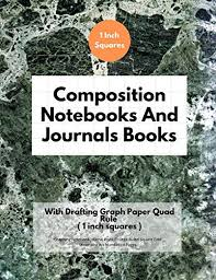 Composition Notebooks And Journals Books With Drafting Graph Paper Quad Rule 1 Inch Squares Graphing Notebook Journal Book College Ruled Square