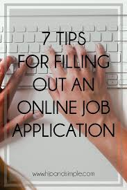 7 Tips For Filling Out An Online Job Application Great Tips For