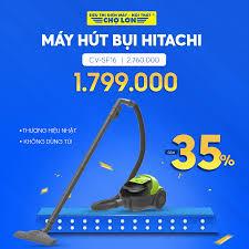Siêu Thị Điện Máy - Nội Thất Chợ Lớn - ▪️ Máy Hút Bụi HITACHI CV-SF16 giảm  35% Giá còn: 1.799.000 (̶2̶̶.̶̶7̶̶6̶̶0̶̶.̶̶0̶̶0̶̶0̶) - Thương hiệu Nhật -  Xuất xứ Thái Lan -
