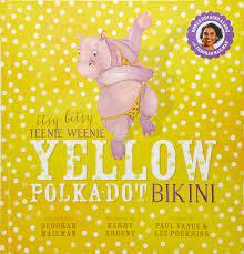 Itsy Bitsy Teenie Weenie Yellow Polka-Dot Bikini: 9781742839776:  Amazon.com: Books