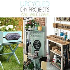 Upcycled DIY Projects You Will Love!