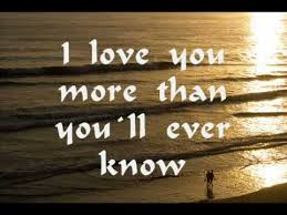 i love you more than you ll ever know