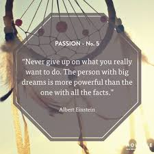 Inspirational Quotes On Dreams And Passion Best Of 24 Best Quotes We Love Images On Pinterest Live Wisdom And Famous