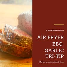 Tri Tip Meat Temperature Chart Air Fryer Air Fried Bbq Tri Tip Making A Roast In The Air Fryer