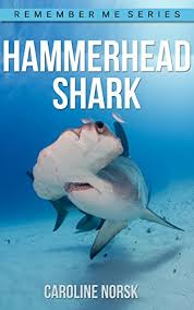 hammerhead shark facts for kids. Wonderful Hammerhead Hammerhead Shark Amazing Photos U0026 Fun Facts Book About Shark  For Kids Remember