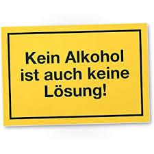 Dankedir Kein Alkohol Keine Lösung Kunststoff Schild Mit Spruch