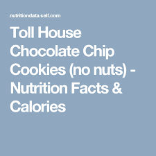 toll house chocolate chip cookies no nuts nutrition facts calories