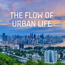 The Flow of Urban Life