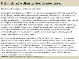 17 fields related to client services director career the above job description service director job description