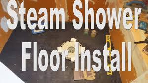 steam shower part 2 shower floor mud base schluter systems