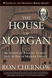 The House of Morgan: An American Banking Dynasty and the Rise of Modern  Finance eBook: Chernow, Ron: Amazon.in: Kindle Store