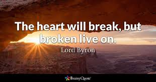 Heal Broken Heart Quotes Cool Lord Byron Quotes BrainyQuote
