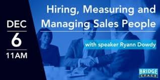 Hiring Sales Rep Hiring Measuring And Managing Sales People What You Need