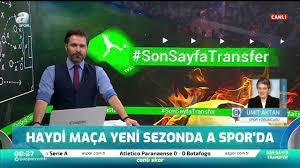 A SPOR - Haydi Maça yeni sezonda A Spor'da Spor Yorumcusu Ümit Aktan  #SonSayfaTransfer'de detayları anlattı