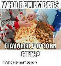 memes popcorn and who remembers flavored popcorn gifts wmembers