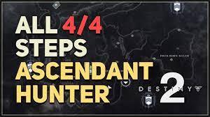 All Steps Ascendant Hunter Destiny 2 ...