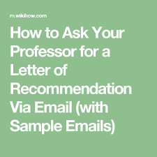Asking For A Letter Of Recommendation For Graduate School Sample Ask Your Professor For A Letter Of Recommendation Via Email