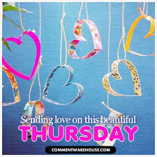 Beautiful Thursday Quotes Best of Sending Love On This Beautiful Thursday Paper Hearts Comments