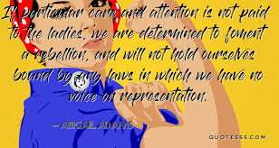 Abigail Adams Quotes Amazing Abigail Adams QuoteIf Particular Care And Attention Is Not Paid To