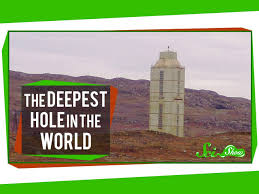 The Deepest Hole in the World And What We ve Learned From It.