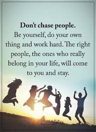 Words of wisdom quotes Words of Wisdom Encourage Quotes Don't Chase people BoomSumo Quotes 19